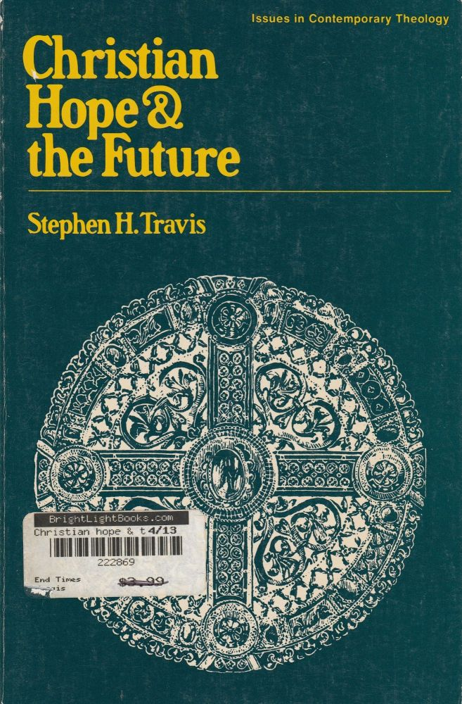 Christian Hope and the Future. Stephen H. Travis.