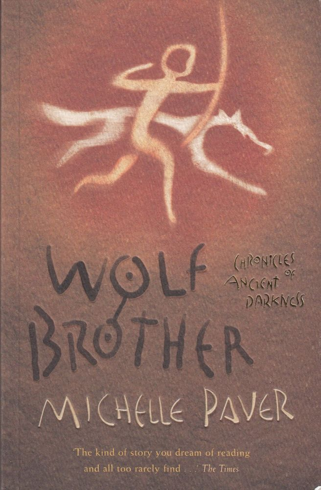 Wolf Brother (Chronicles of Ancient Darkness Book One). Michelle Paver.