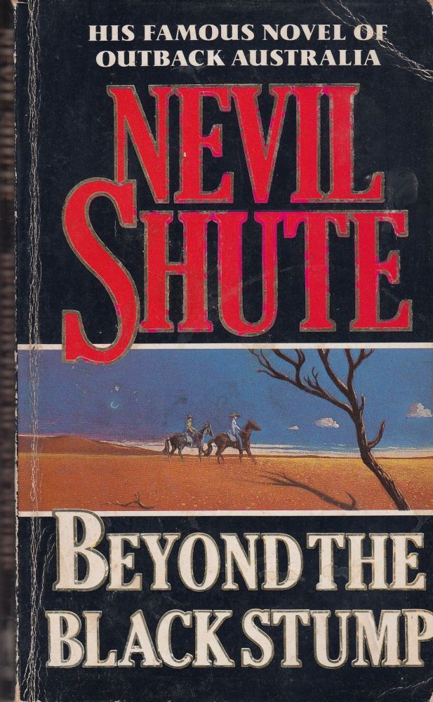 Beyond the Black Stump. Nevil Shute.