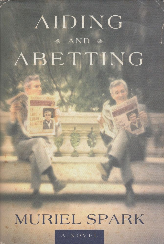 Aiding and Abetting: A Novel. Muriel Spark.