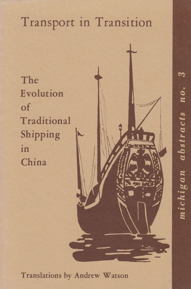 Transport in Transition: The Evolution of Traditional Shipping in China. Andrew Watson, tr.