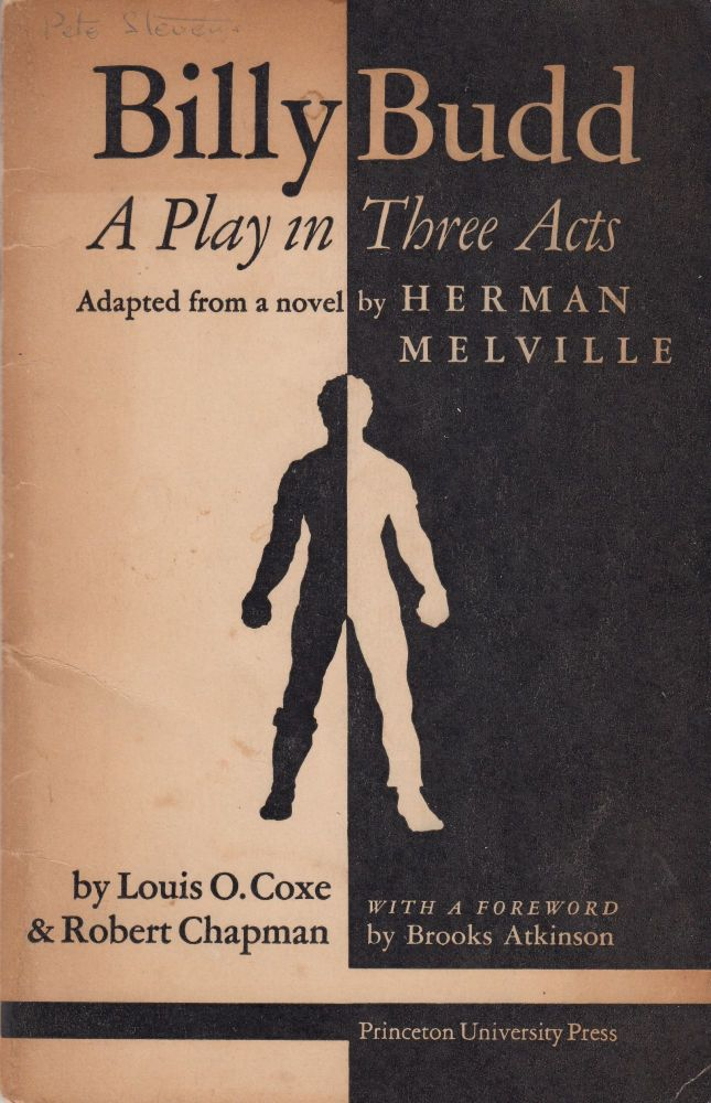 Billy Budd: A Play in Three Acts (Based on a Novel by Herman Melville). Robert Chapman Louis O. Coxe.
