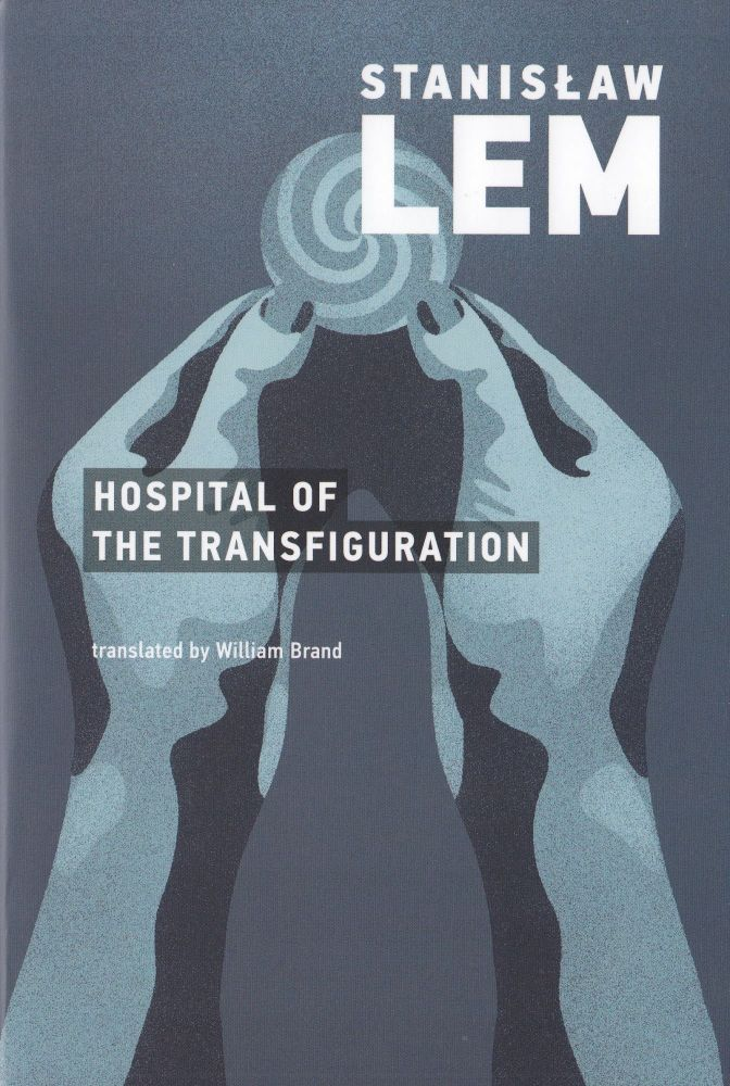 Hospital of the Transfiguration. Stanislaw Lem.