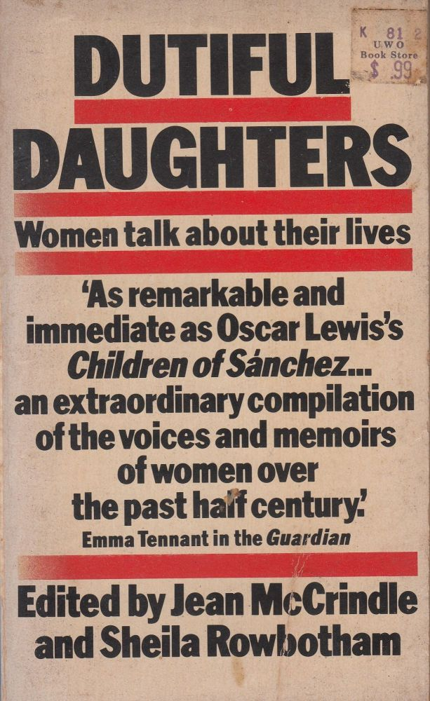 Dutiful Daughters: Women Talk about Their Lives (A Pelican Book). Jean McCrindle, Sheila Rowbotham.