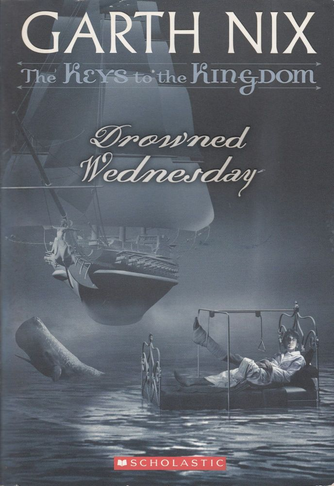 The Keys to the Kingdom Book 3: Drowned Wednesday. Garth Nix.