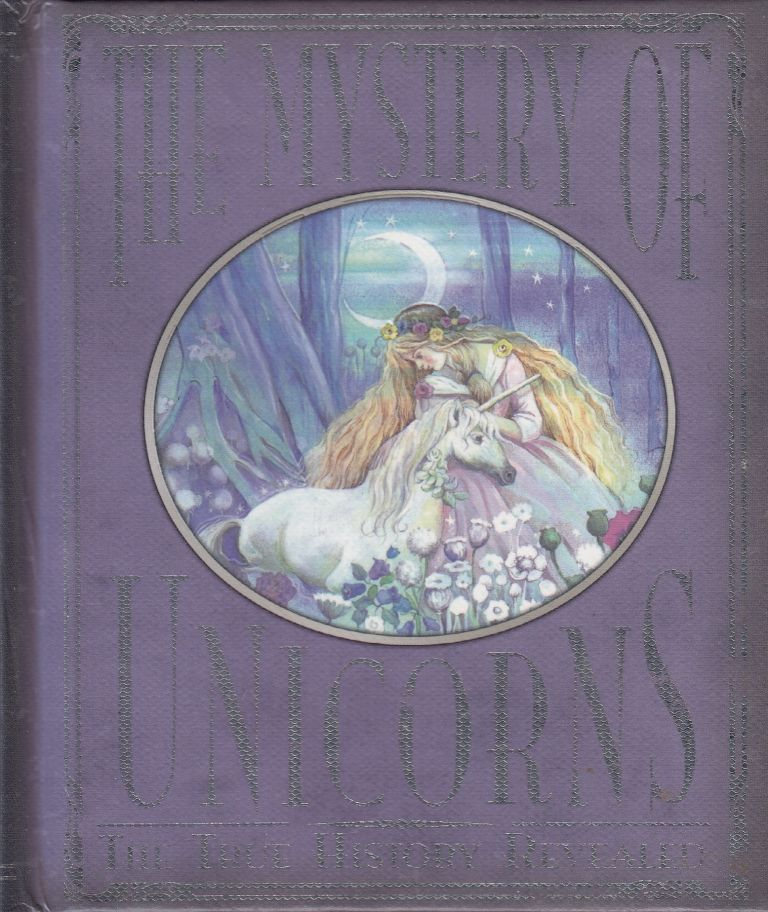 The Mystery of Unicorns: The True History Revealed. Rod Green.