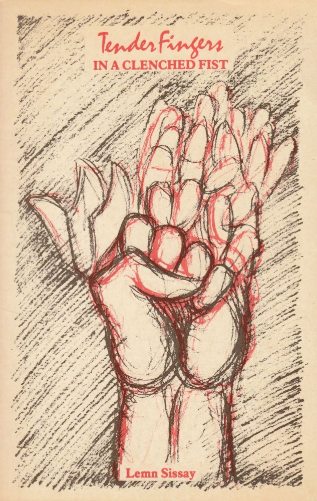 Tender Fingers in a Clenched Fist. Lemn Sissay.