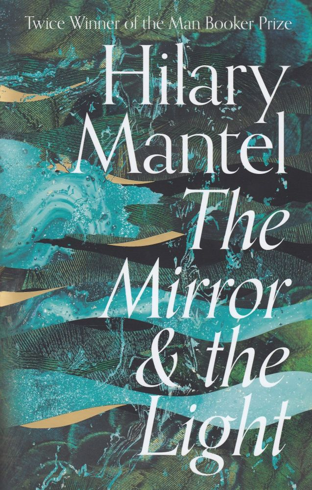 The Mirror and the Light. Hilary Mantel.