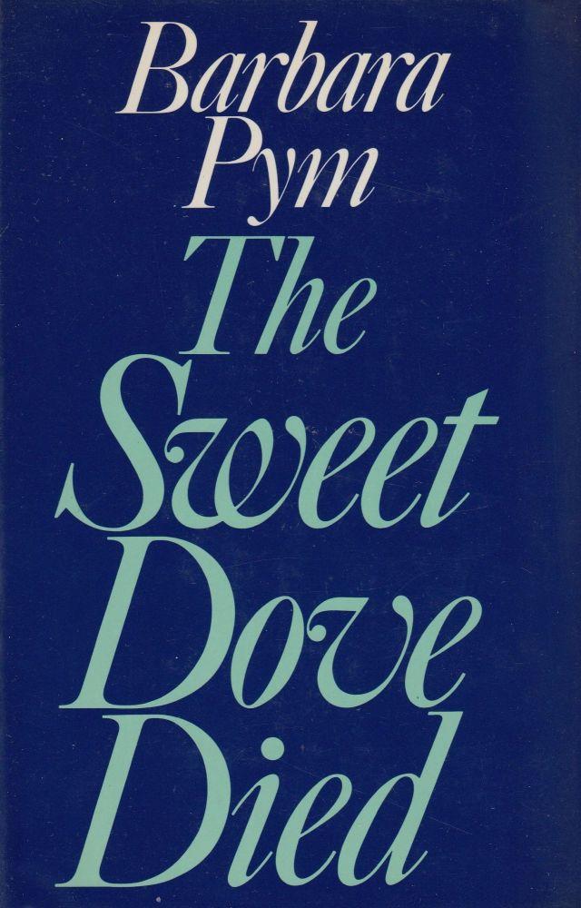 The Sweet Dove Died. Barbara Pym.