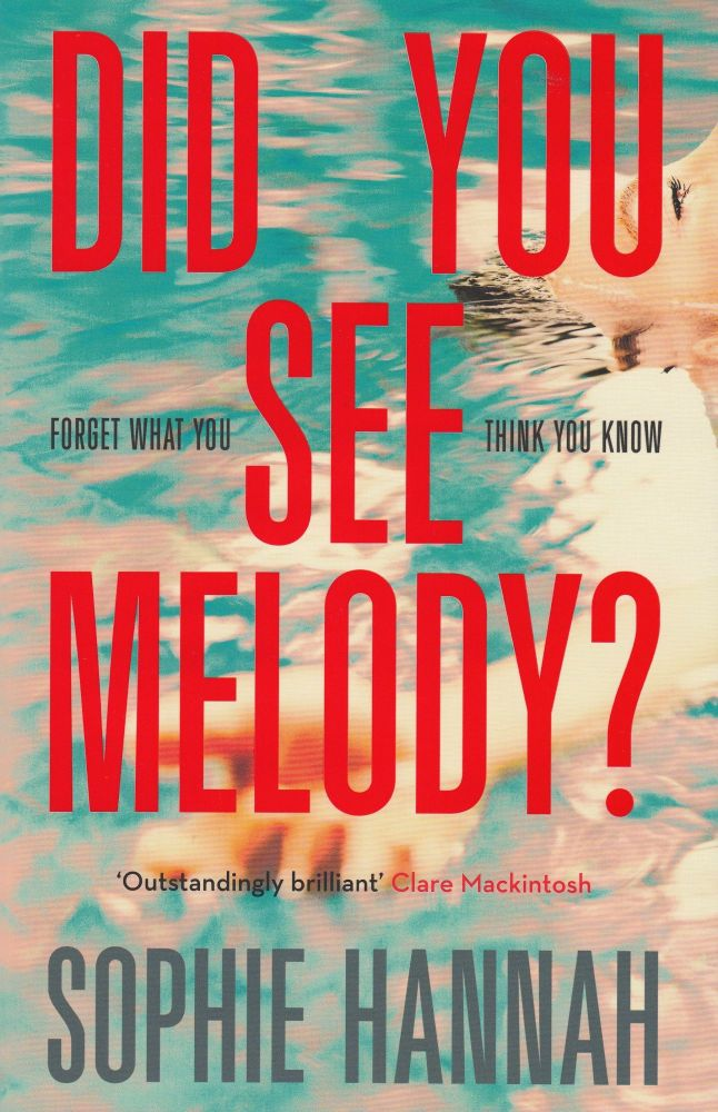 Did You See Melody? Sophie Hannah.
