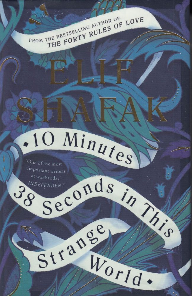 10 Minutes, 38 Seconds in This Strange World (Exclusive Signed Edition). Elif Shafak.