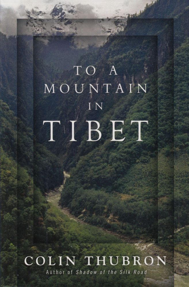 To a Mountain in Tibet. Colin Thubron.