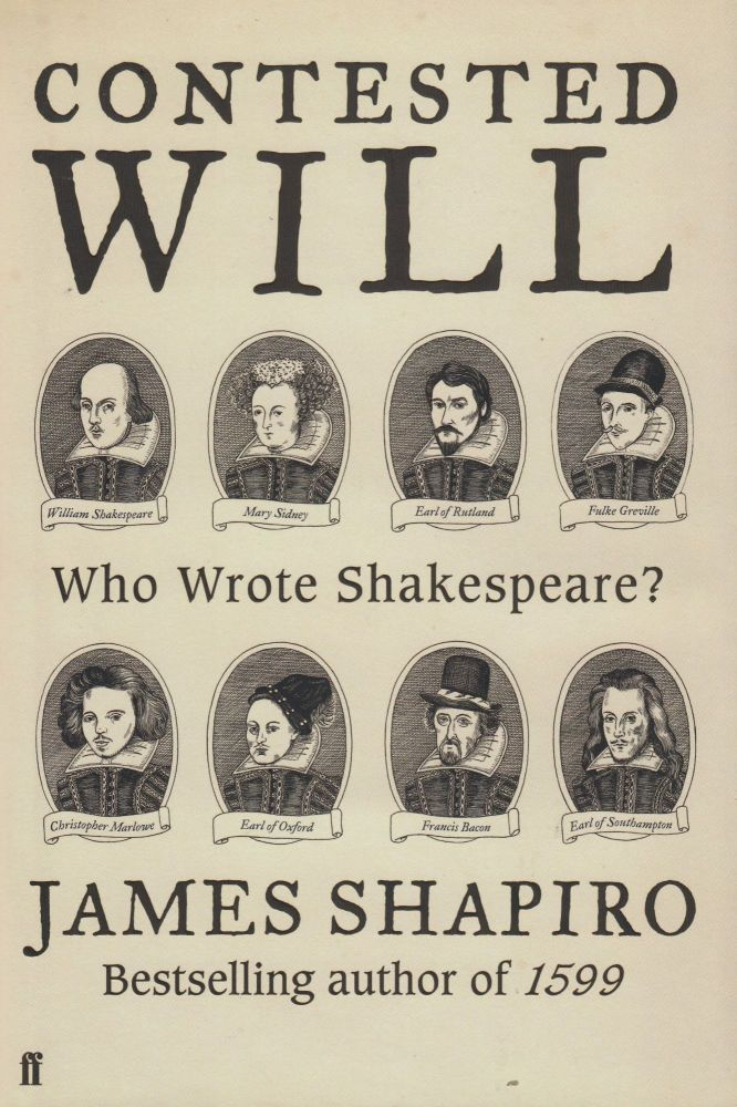 Contested Will: Who Wrote Shakespeare? James Shapiro.