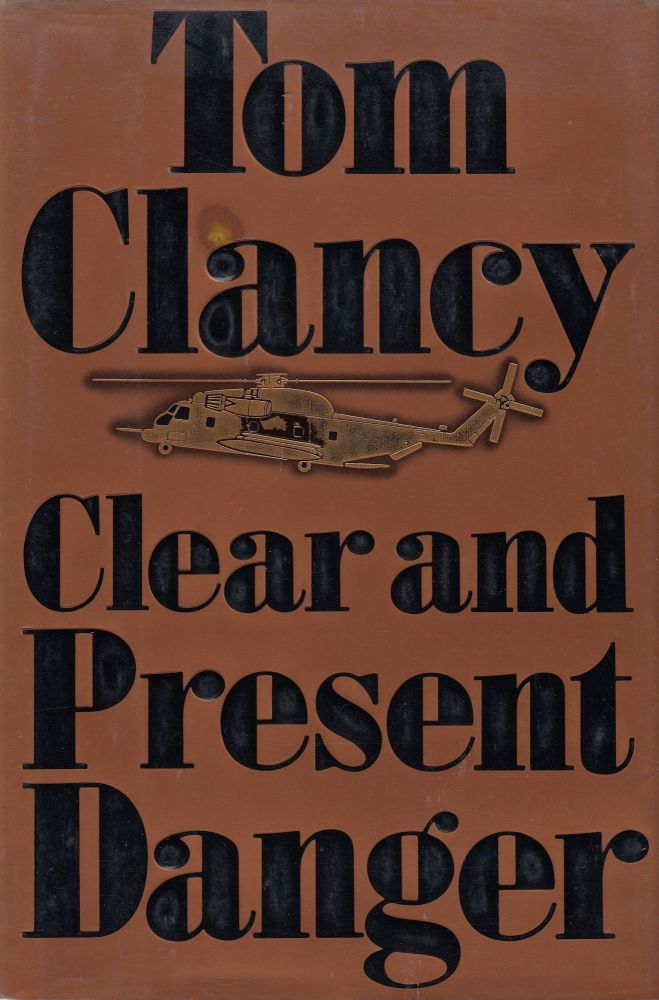 Clear and Present Danger. Tom Clancy.