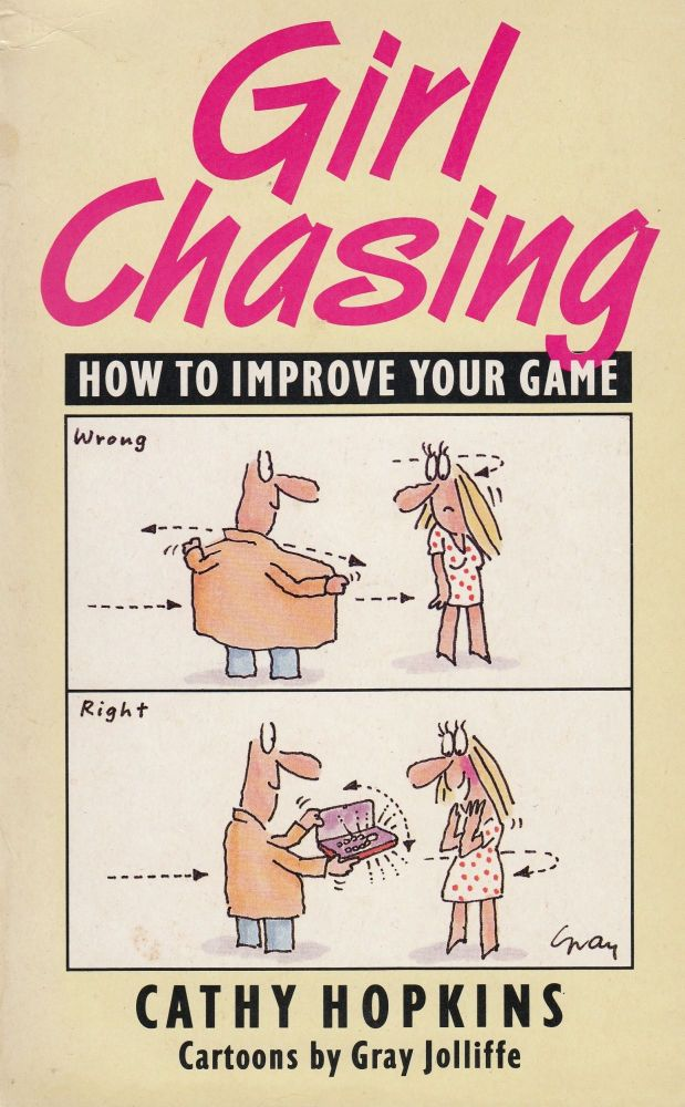 Girl Chasing: How to Improve Your Game. Cathy Hopkins.