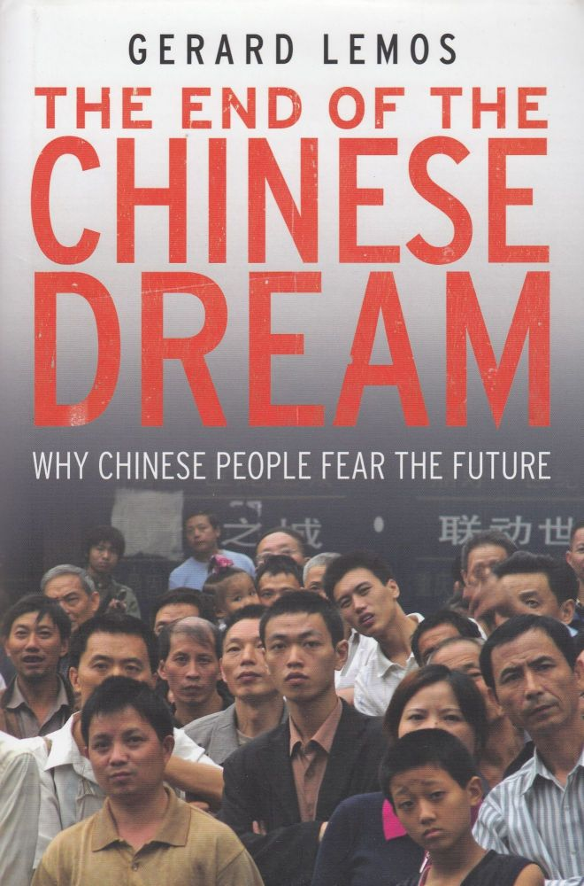 The End of the Chinese Dream. Gerard Lemos.