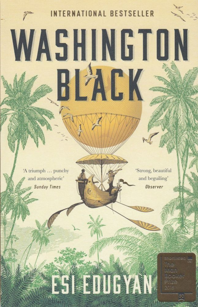 Washington Black. Esi Edugyan.
