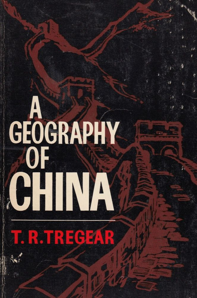 A Geography of China. T R. Tregear.