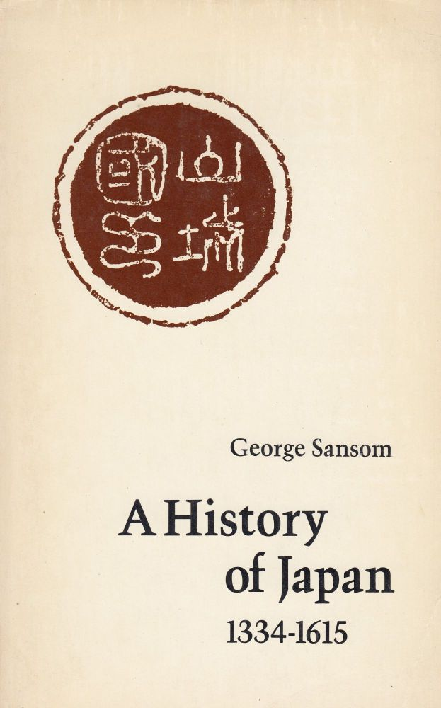 A History of Japan: 1334-1615. George Sansom.