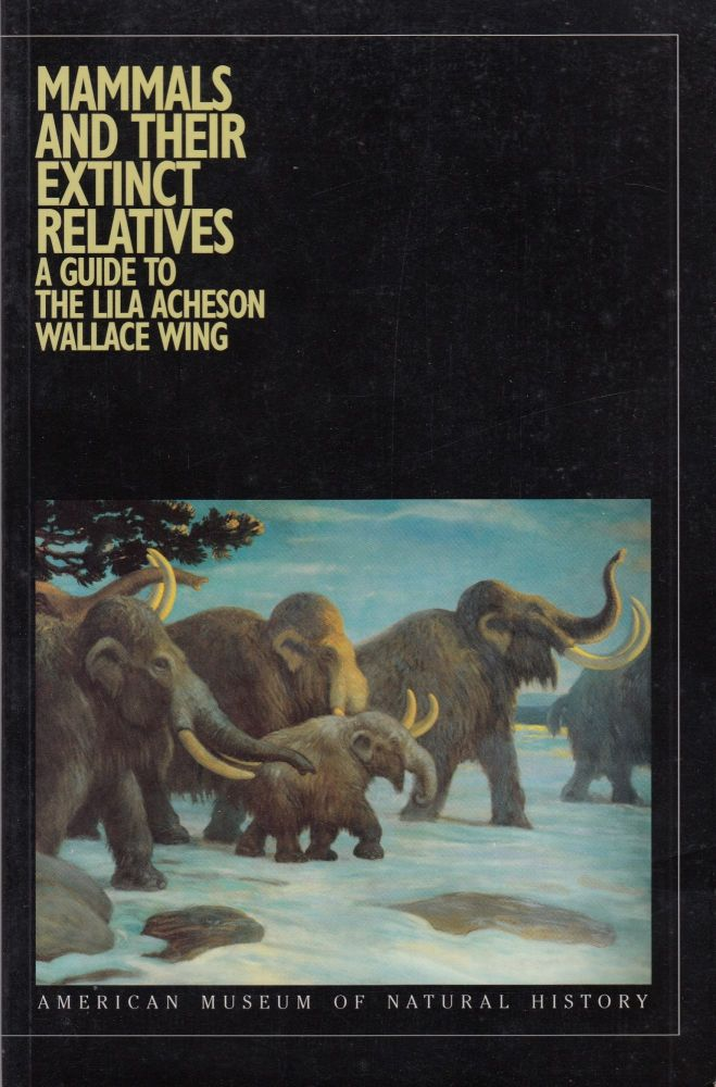 Mammals and their Extinct Relatives: A Guide to the Lila Acheson Wallace Wing. American Museum of Natural History.