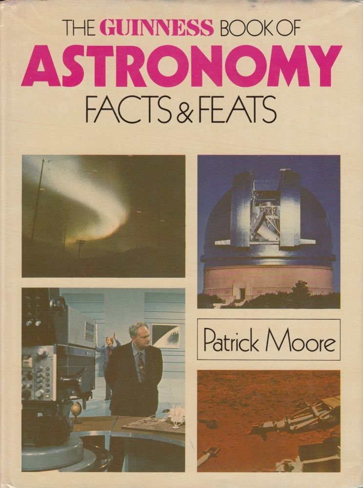 The Guinness Book of Astronomy Facts and Feats. Patrick Moore.