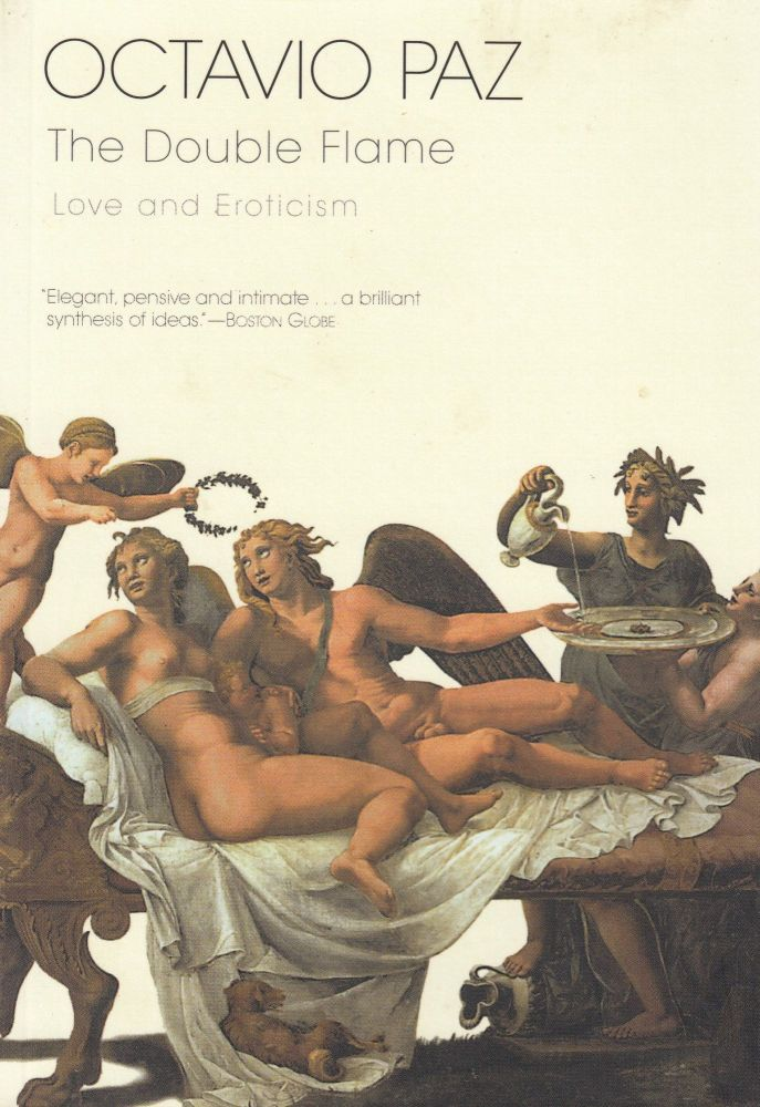 The Double Flame: Love and Eroticism. Octavio Paz.