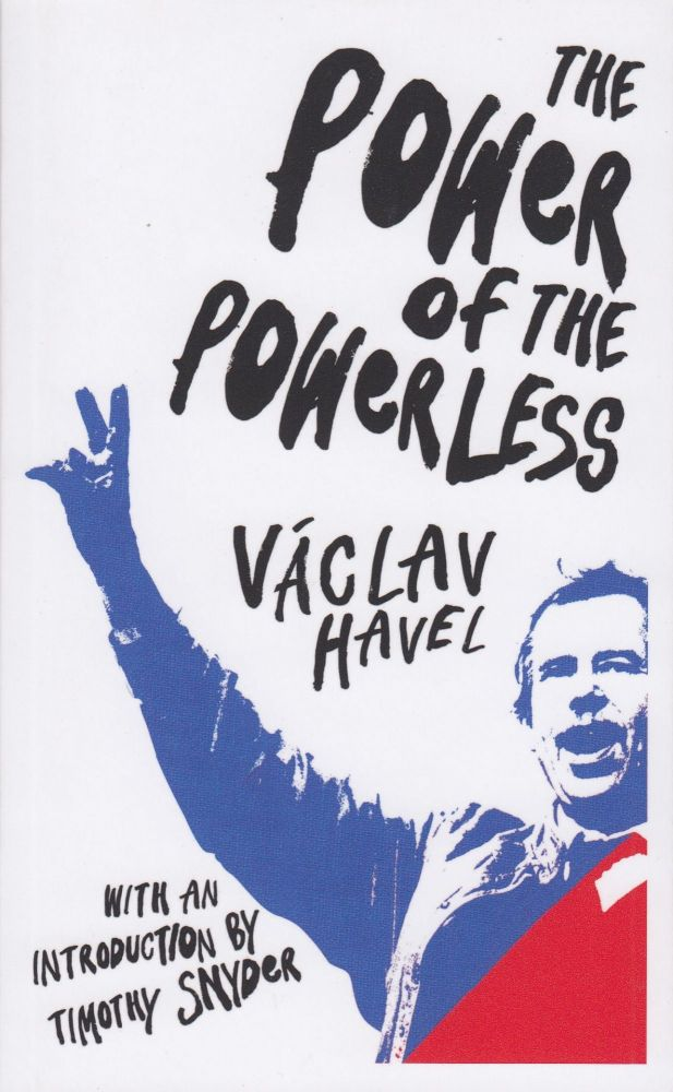 The Power of the Powerless. Vaclav Havel.