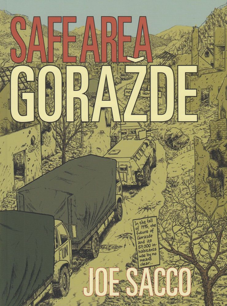 Safe Area Gorazde: The War in Eastern Bosnia 1992-95. Joe Sacco.