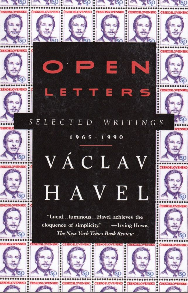 Open Letters: Selected Writings 1965-1990. Vaclav Havel.