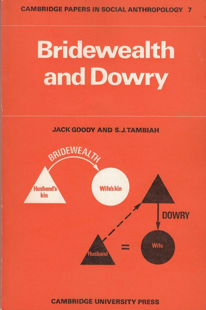 Bridewealth and Dowry. S. J. Tambiah Jack Goody.