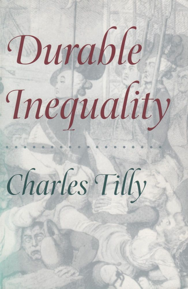 Durable Inequality. Charles Tilly.