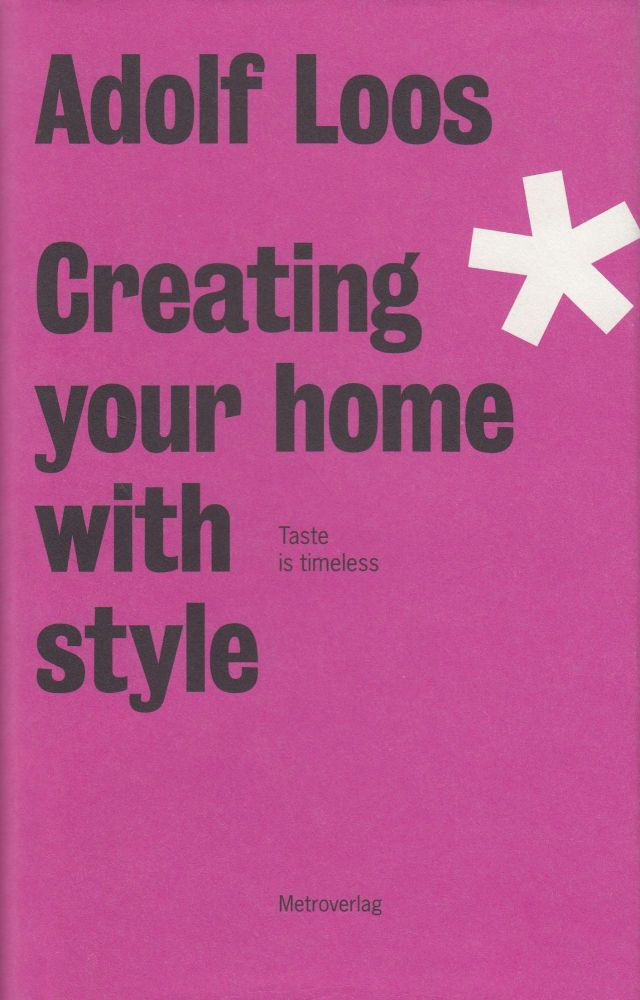 Creating Your Home With Style. Adolf Loos.