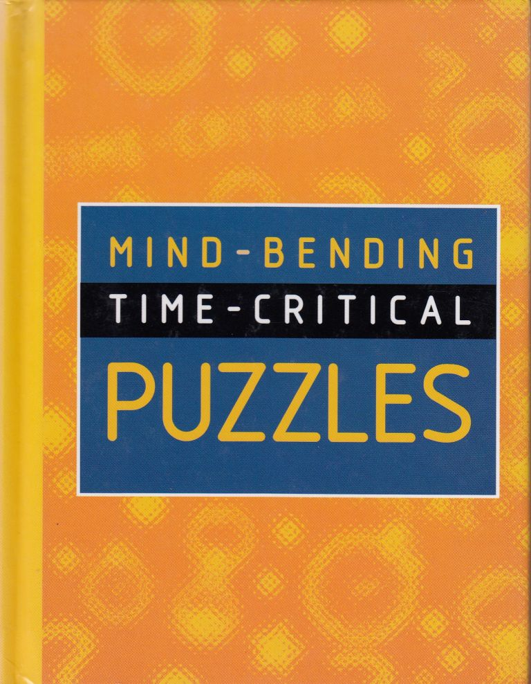 Mind-bending Time-critical Puzzles. Colleen Collier.