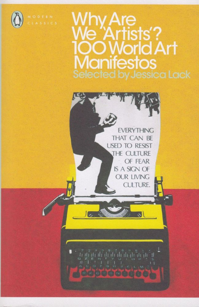 Why Are We 'Artists'? 100 World Art Manifestos. Jessica Lack.