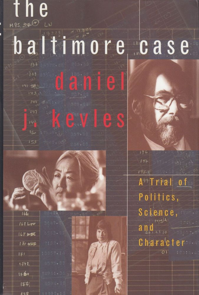 The Baltimore Case: A Trial of Politics, Science, and Character. Daniel J. Kevles.