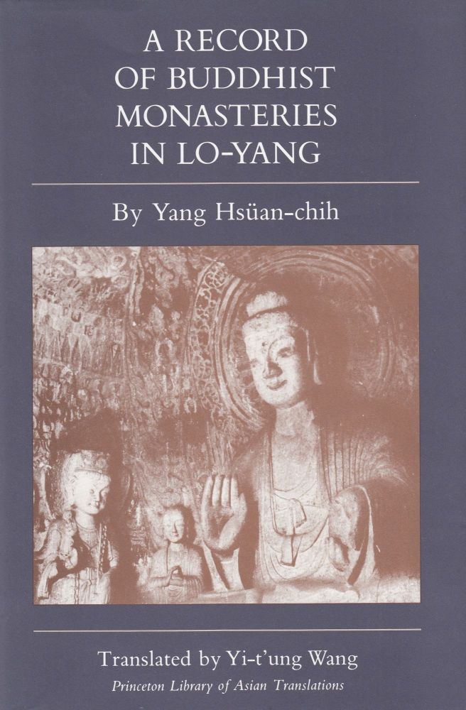 A Record of Buddhist Monasteries in Lo-Yang. Yang Hsuan-chih.