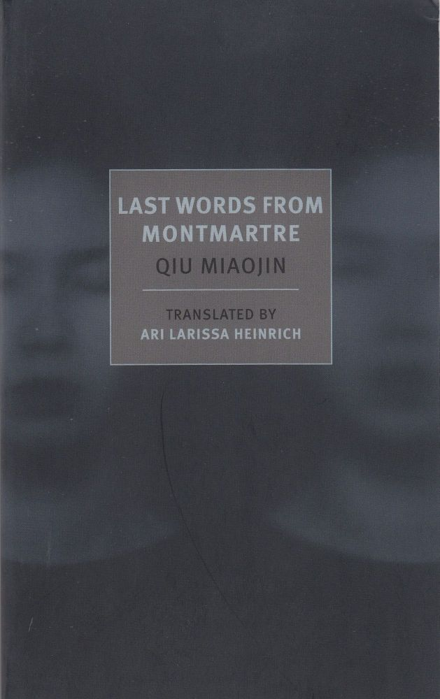 Last Words From Montmartre. Qiu Miaojin.