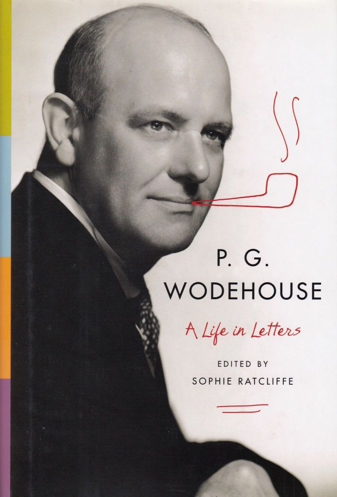 A Life in Letters. P G. Wodehouse.