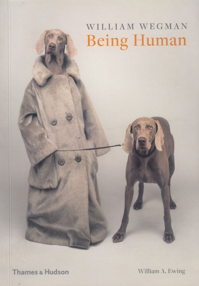 Being Human. William Wegman.