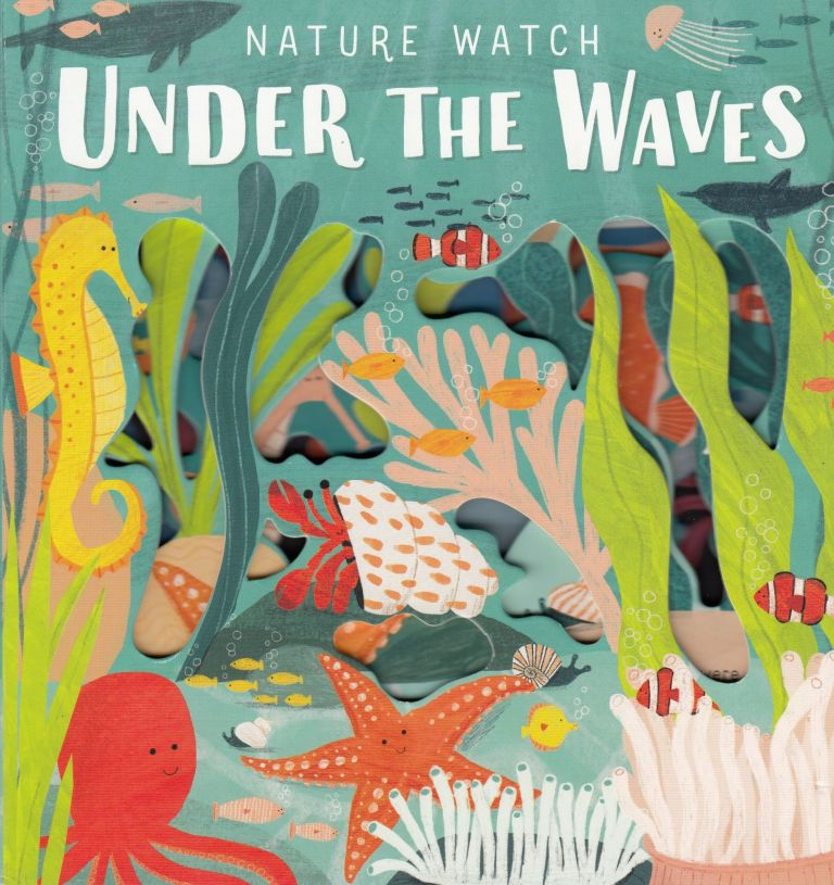 Nature Watch: Under the Waves. Hannah Tolson, illustrations.
