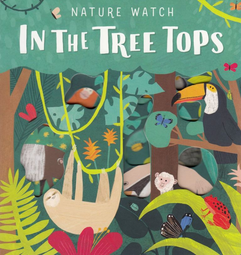 Nature Watch: In the Tree Tops. Hannah Tolson, illustrations.