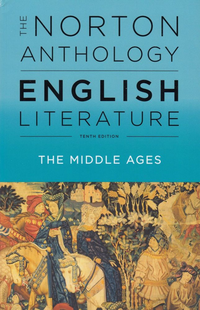 The Norton Anthology of English Literature: The Middle Ages (Tenth Edition). Stephen Greenblatt.