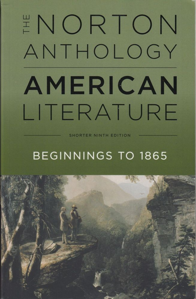 The Norton Anthology of American Literature: Beginnings to 1865 (Shorter Ninth Edition). Robert S. Levine.