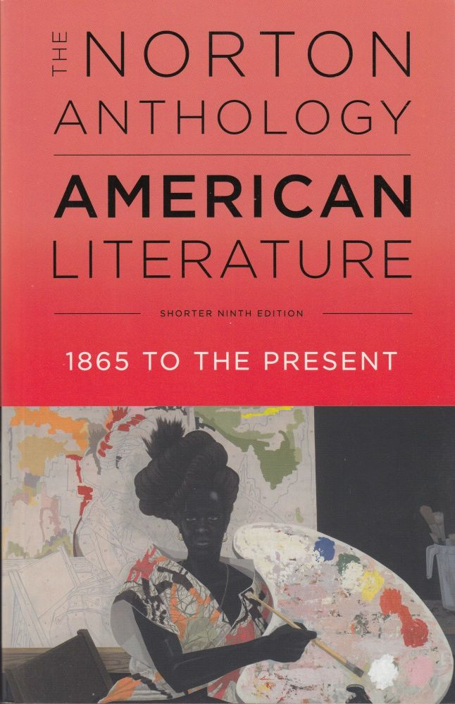 The Norton Anthology of American Literature: 1865 to the Present (Shorter Ninth Edition). Robert S. Levine.