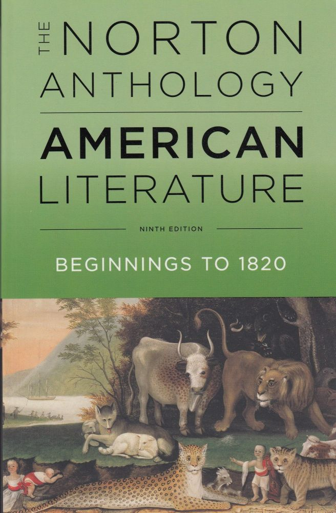 The Norton Anthology of American Literature: Beginnings to 1820 (Ninth Edition). Robert Levine.