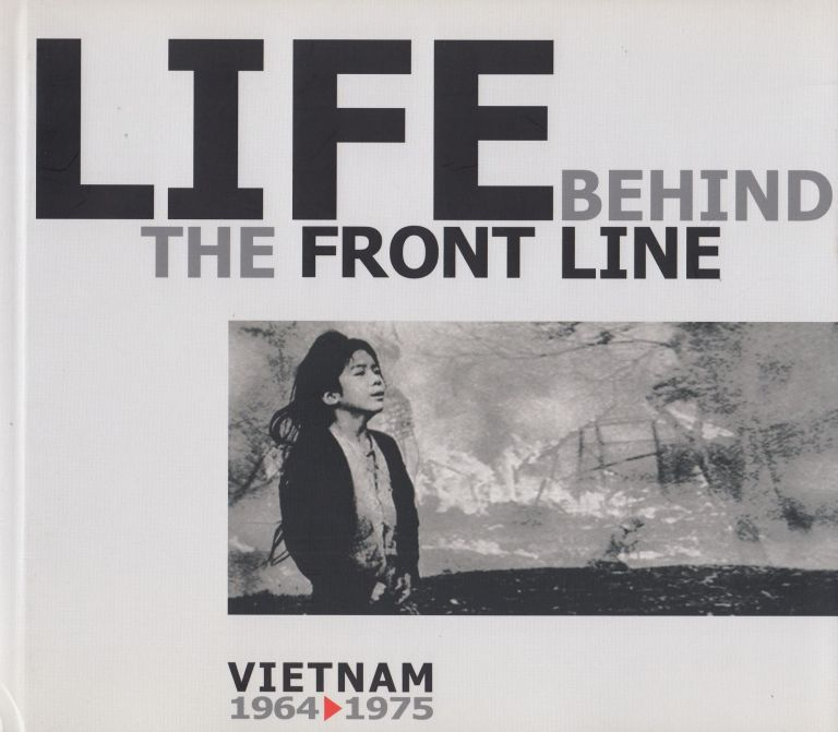 Life Behind the Front Line: Vietnam 1964-1975. Dao Hung.