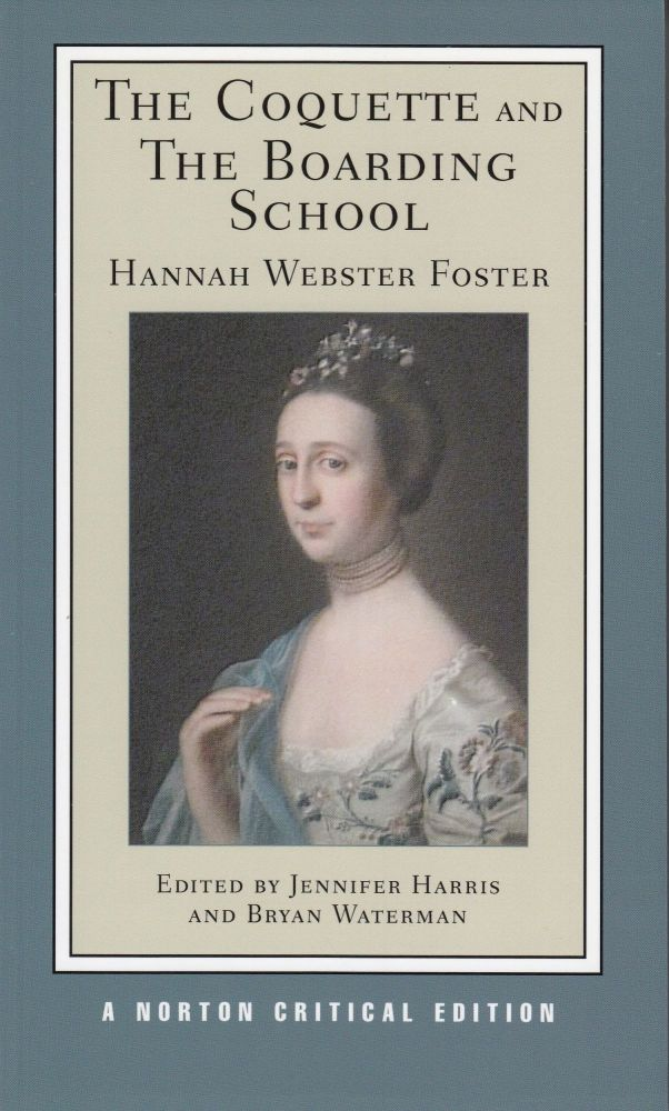 The Coquette and The Boarding School. Hannah Webster Foster.