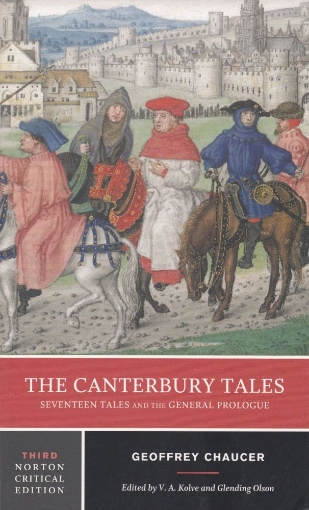 The Canterbury Tales: Seventeen Tales and the General Prologue. Geoffrey Chaucer.