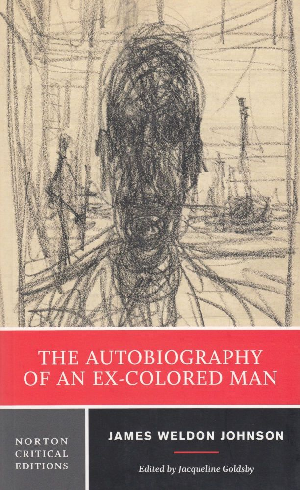 The Autobiography of an Ex-Colored Man. James Weldon Johnson.