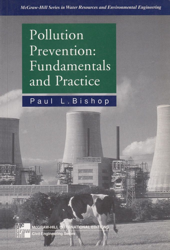 Pollution Prevention: Fundamentals and Practice. Paul L. Bishop.